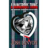 A Dangerous Thingby Josh Lanyon