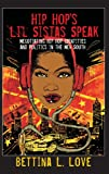 Hip Hops Lil Sistas Speak: Negotiating Hip Hop Identities and Politics in the New South (Counterpoints: Studies in the Postmodern Theory of Education)
