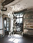 The Ghosts of Ellis Island: A Project...