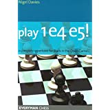 Play 1e4 e5: A Complete Repertoire for Black in the Open Games (Everyman Chess) ~ Nigel Davies