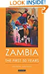 Zambia: The First 50 Years (Internati...