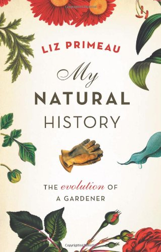 My Natural History: The Evolution of a Gardener