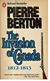 The Invasion of Canada, 1812-1813 (0140108556) by Berton, Pierre