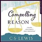 Compelling Reason Hörbuch von C. S. Lewis Gesprochen von: Peter Noble