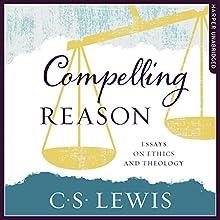 Compelling Reason | Livre audio Auteur(s) : C. S. Lewis Narrateur(s) : Peter Noble