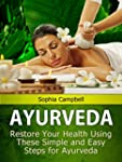 Ayurveda: Restore Your Health Using T...