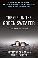 The Girl in the Green Sweater: A Life in Holocaust's Shadow