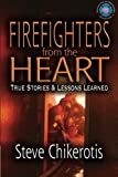 img - for Firefighters from the Heart: True Stories and Lessons Learned book / textbook / text book