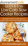 Low Carb Slow Cooker Recipes: The Per...