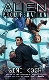 "Alien Proliferation: Alien Novels, Book Four (Katherine ""Kitty"" Katt 4)"