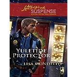 Yuletide Protector (Love Inspired Suspense) ~ Lisa Mondello