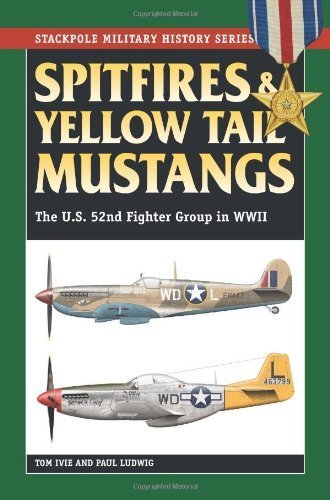 spitfires-yellow-tail-mustangs-the-us-52nd-fighter-group-in-wwii-stackpole-military-history-series-b