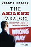 img - for The Abilene Paradox and Other Meditations on Management 1st (first) Edition by Harvey, Jerry B. published by Jossey-Bass (1988) Paperback book / textbook / text book