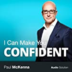I Can Make You Confident | Paul McKenna