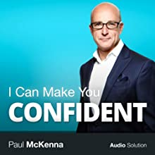I Can Make You Confident Speech by Paul McKenna Narrated by Paul McKenna