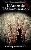 L'antre De L'abomination: Volume 3 (Secte, Mensonges Et Wendigo)