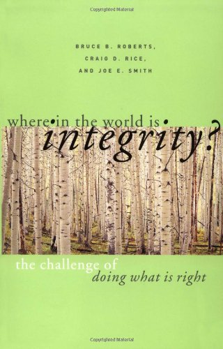 Where in the World is Integrity? The Challenge of Doing What is Right