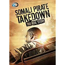 Somali Pirate Takedown: The Real Story