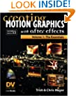 Creating Motion Graphics with After Effects, Vol. 1: The Essentials (3rd Edition, Version 6.5)
