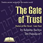 Chovos Halevavos - Duties of the Heart: Shaar HaBitachon - Gate of Trust in God | Rabeinu Bachya