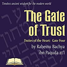 Chovos Halevavos - Duties of the Heart: Shaar HaBitachon - Gate of Trust in God Audiobook by Rabeinu Bachya Narrated by Larry Oliver