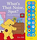 Cover of What's That Noise, Spot? by Eric Hill 0723265364