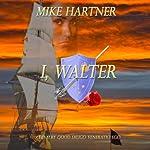 I, Walter | Mike Hartner