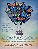 img - for Compassion: Empowering Yourself with Emotional Intelligence (BECOME YOUR BEST SELF) (Volume 2) book / textbook / text book