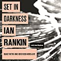 Set in Darkness Audiobook by Ian Rankin Narrated by James Macpherson