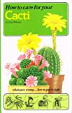 How to care for your cacti (How to Care for Your Houseplants) (0856546372) by Pilbeam, John