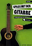 Spaß mit der Gitarre - Liedbegleitung von Anfang an (inkl. Audio-CD)
