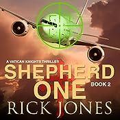 Shepherd One: Vatican Knights, Book 2   Rick Jones