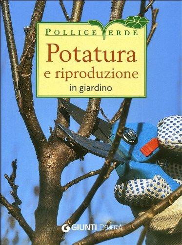 Potatura e riproduzione in giardino (Pollice verde)