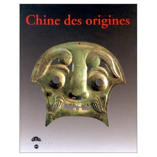 Chine des origines : Hommage à Lionel Jacob, Catalogue exposition musée national des arts asiatiques-guimet du 5 décembre 1994 au 6 mars 1995