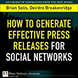 img - for How to Generate Effective Press Releases for Social Networks (FT Press Delivers Elements) book / textbook / text book