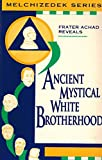 img - for Ancient Mystical White Brotherhood (Malchizedek Series) book / textbook / text book
