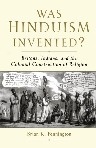 Was Hinduism Invented?: Britons, Indians, and the...