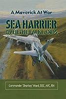 Sea Harrier Over the Falklands: A Maverick at War