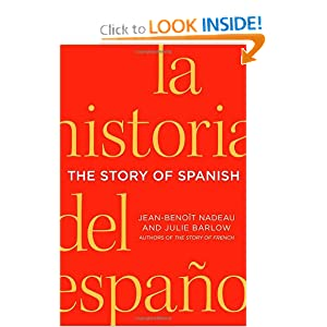 The Story of Spanish by Jean-Benoit Nadeau and Julie Barlow