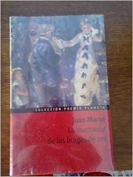 La Muchacha De Las Bragas De Oro (Spanish Edition): Marse