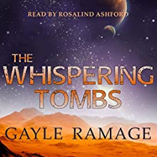 The Whispering Tombs: Quality Times #1 (       UNABRIDGED) by Gayle Ramage Narrated by Rosalind Ashford