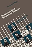 Memories that Shaped an Industry: Decisions Leading to IBM System/360 (History of Computing)