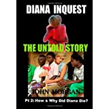 Diana Inquest: How & Why Did Diana Die?: 2by Mr John Morgan
