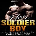 Her Soldier Boy Audiobook by Kathleen Hope Narrated by Theresa Stephens