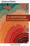 echange, troc Stéphane Dufoix - La dispersion : Une histoire des usages du mot diaspora