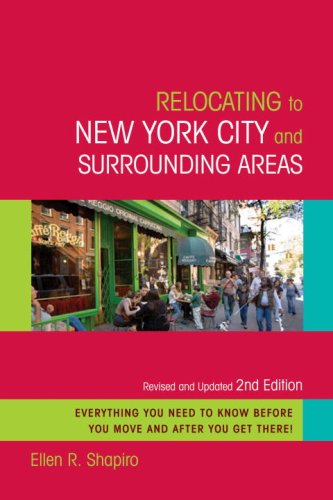Relocating to New York City and Surrounding Areas: Revised and Updated 2nd Edition (Relocating to New York City & Su