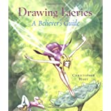 Drawing Faeries: a Believer's Guide ~ Christopher Hart