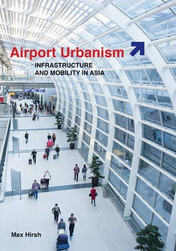 Airport Urbanism: Infrastructure and Mobility
