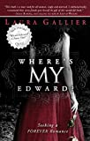 Wheres My Edward?: Seeking A Twilight Romance