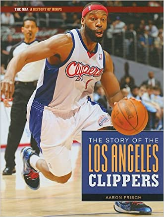 The Story of the Los Angeles Clippers (NBA: A History of Hoops (Hardcover))